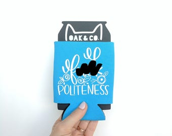 F*** Politeness // Can Cooler // My Favorite Murder Inspired // Mature