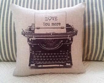 Typewriter pillow, Typeface , Farmhouse decor, Love you more, Valentine pillow