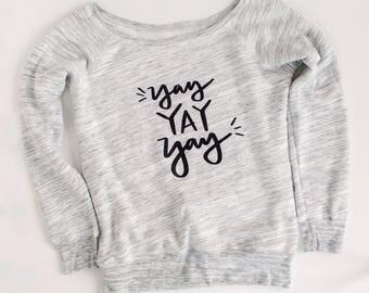 YAY YAY YAY sweatshirt | birthday wear | Birthday shirt | celebration shirt