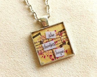 she chooses hope - Small Square - Vintage Art Pendant - Inspirational Message - FREE SHIPPING