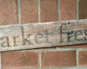 Market Fresh Rustic Farmhouse Barn Wood Style Sign
