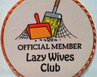 Official Member, Lazy Wives Club handmade magnet ,1990's