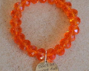 "Orange Crystal ""Don't let anyone dull your sparkle"" Bracelet"