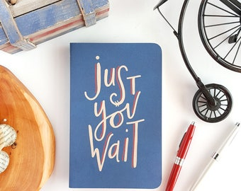 Just You Wait Journal —Hand Lettered Hamilton Notebook or Planner — Blue and Kraft