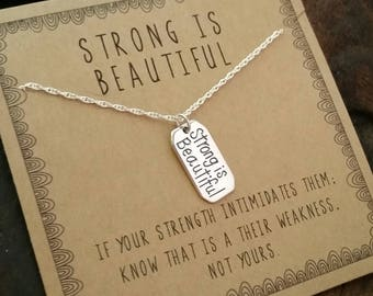 Strong is Beautiful  .  Inspirational Necklace Jewelry