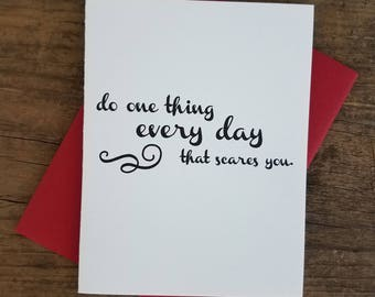 Do One Thing Every Day that Scares You Letterpress Card