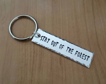Stay Out Of The Forest- SSDGM - My Favorite Murder keychain - Murderino Keychain - Stay Sexy Don't Get Murdered - You're In A Cult