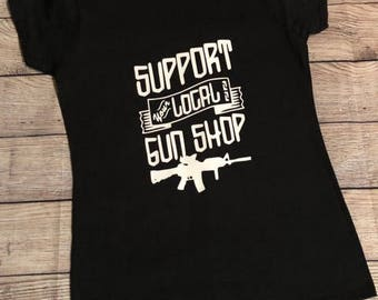 Support Your Local Gun Shop Shirt
