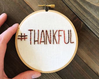 Embroidery Hoop Art/Thanksgiving Wall Decor/#Thankful/Fall Wall Decor/Hoop Wall Art/Hand Embroidery/Modern Embroidery/Autumn Decor/Thankful