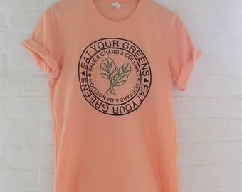 Eat Your Greens T-Shirt, Food Shirt, Kale Shirt, Screen Print Shirt, Soft Style Tee