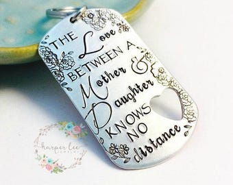 The Love between a Mother & Daughter knows no distance - Hand Stamped Heart Cut Out Key Chain - Dog Tag Keychain - custom -HLJ