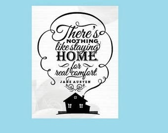There's Nothing like staying home for real comfort, Vinyl Wall Decal, Jane Austen quote