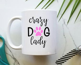 Crazy Dog Lady Mug, Funny Mug, Dog Mug, Dog Lover Mug, Dog Mom, Dishwasher Safe, Rescue Mug, Dog Lady Mug, Large Mug