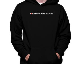 I Love Dragon Boat Racing Hoodie