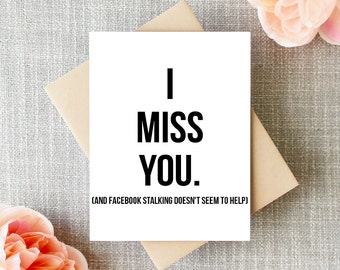 I Miss you Card, Funny I Miss you Card, Thinking of you, Facebook Stalker, Long Distance Relationship, Boyfriend, Girlfriend, Friend