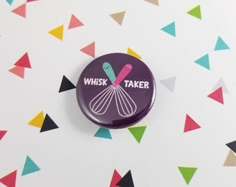 Whisk Button, Whisk Taker, Gift for Her, Gift for Him, Kawaii Pin, Pinback Button, Baking Gift, Pun Gift, Pun Lover, Baker Gift, Kawaii Pin