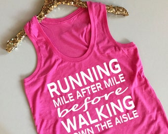 Running Mile After Mile Before Walking Down The Aisle Tank Top - Running Workout Tank - Wedding Workout Tank - Bride Workout Tank Top