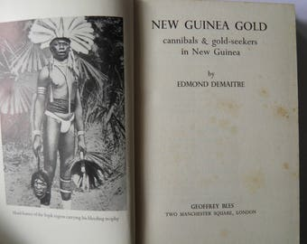 New Guinea Gold Cannibals and Gold Seekers Edmond Demaitre 1936 1st Edition