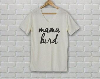 Mama Bird Shirt Top TShirt Tee Shirt V Neck DarkGray Gray Cream Unisex Adults - Size S M L