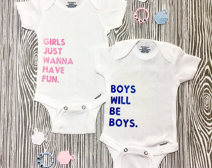 Girls Just Wanna Have Fun Onesie // Boys Will Be Boys Onesie // Twin Onesies