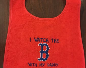 I watch the Red Sox with my Dad/Mom bib- MLB, NFL, NHL, Orioles, Yankees, Steelers, Ravens, Cowboys, Penguins