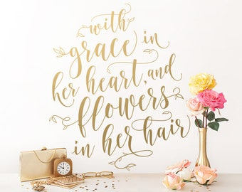 With Grace in her Heart and Flowers in her Hair Quote Wall Decal - Girls Nursery Decor, Floral Nursery Decal, Wall Decal, Girls Quote Decal