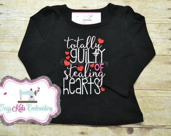 Valentine's Day Shirt, Girl's Valentine's Day shirt, Totally Guilty of Stealing Hearts shirt, Valentine Embroidery