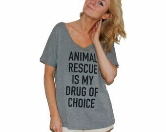 ANIMAL RESCUE Is My Drug of Choice scoop neck t-shirt