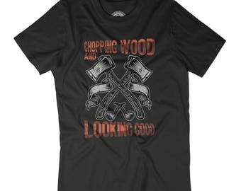 LUMBERJACK GIFT Chopping wood and looking good shirt Gift for forest worker Husband gift Axe shirt Bearded and awesome shirt Lumberjack AP47