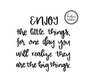 Enjoy the Little Things Print - Digital Download