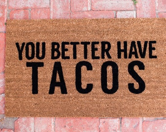 You Better Have Tacos DoorMat, Coir, 18x30, ChamedOasis