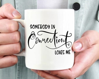 Connecticut Mug,Connecticut State,State Mug,Miss You Mug,Moving Mug,I Love You Mug,I Love My Girlfriend,I Love My Boyfriend,She Loves Me