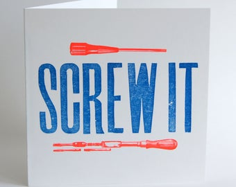 Screw It - Letterpress Printed Greetings Card