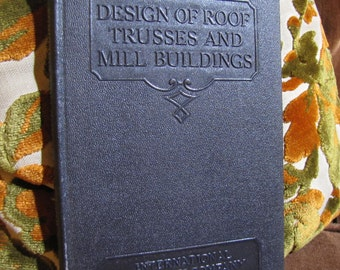 """Vintage """"Design of Roof Trusses and Mill Buildings"""" by the International Textbook Company of Scranton PA copyright 1907 #273"""