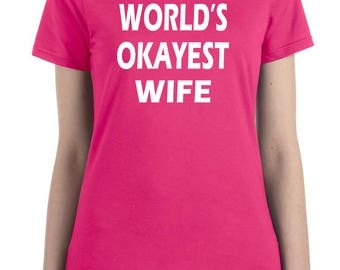 WORLDS OKAYEST WIFE, gift for her, gift for wife, wife shirt, wife gift, wedding gift, bride gift, anniversary gift for wife, wife birthday