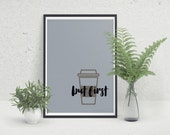 but first coffee, wall print, Airbnb print, home decor, instant print, downloadable, wall art, wall print, coffee print, dorm room print