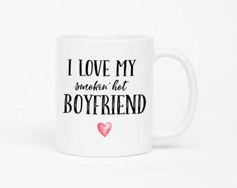 I Love My Smokin Hot Boyfriend Mug,Funny Girlfriend Gift,Valentines Day Gift For Girlfriend,Valentines Day Mug,Gift For Her,Anniversary Mug