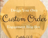 Engagement Ring Box - Design Your Own Proposal Ring Box - SINGLE Ring Box