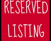 reserved listing for Pat S.