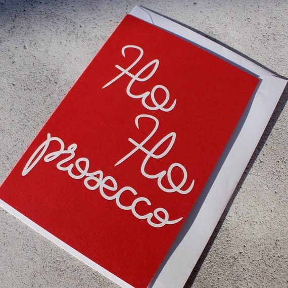 Ho Ho Prosecco A6 Printed Illustrated Christmas Card, Alcohol, Funny, Typography, Handwriting, Recycled Cards, Red Cards