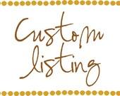 Custom Listing for Kay