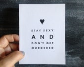 Stay Sexy and Don't Get Murdered // Murderino // MFM Pod // letterpress // greeting card // blank inside // folded // Bremelo Press
