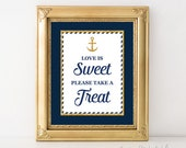 Love is Sweet Please Take A Treat Sign, Nautical Anchor Bridal Shower Favor Sign, Navy & Gold Glitter, 2 Sizes, INSTANT PRINTABLE