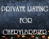 PRIVATE LISTING for CHERYLBREUER