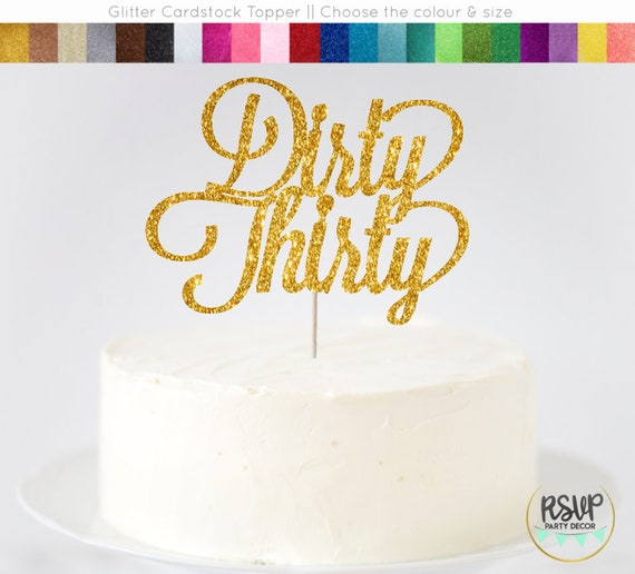 Dirty Thirty Cake Topper 30 30th Birthday