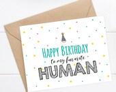 Funny Birthday Card / Boyfriend Birthday / Funny Card / Happy Birthday to my favorite Human