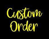 Custom order for Kristi N.