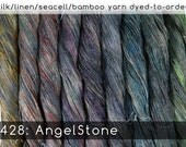 DtO 428: AngelStone on Silk/Linen/Seacell/Bamboo Yarn Custom Dyed-to-Order