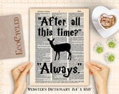 Always from Harry Potter 4 Patronus Inspirational Quote on Vintage Upcycled Dictionary Art Print Book Lover Gift Literary Gifts Snape