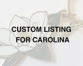 Custom Listing for Carolina